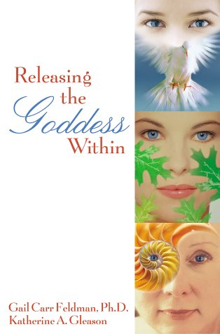 Releasing the Goddess Within   2003 9780028644059 Front Cover