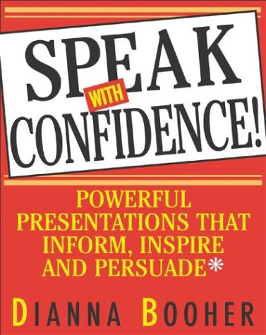 Speak with Confidence Powerful Presentations That Inform, Inspire and Persuade  2003 edition cover
