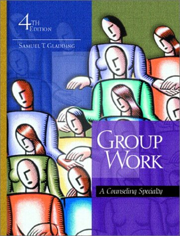 Group Work A Counseling Specialty 4th 2003 edition cover
