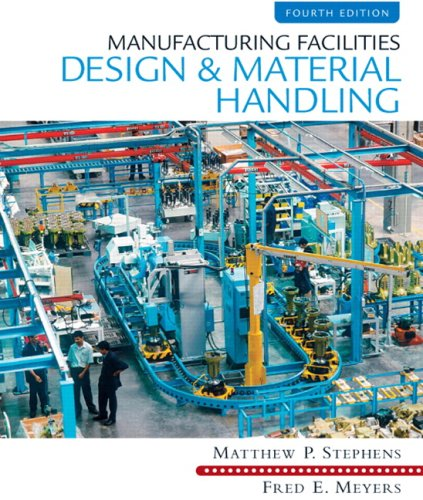 Manufacturing Facilities Design and Material Handling  4th 2010 edition cover