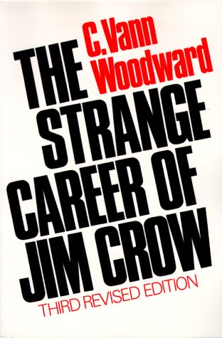 Strange Career of Jim Crow  3rd 1974 (Revised) 9780195018059 Front Cover