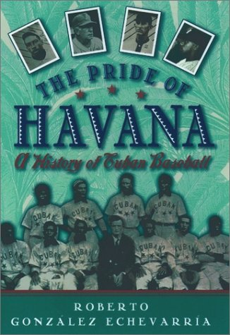 Pride of Havana A History of Cuban Baseball  2001 9780195146059 Front Cover