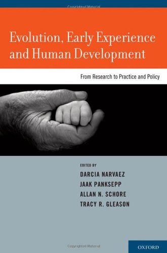Evolution, Early Experience and Human Development From Research to Practice and Policy  2013 edition cover
