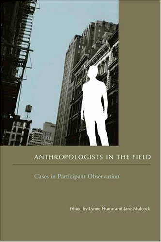 Anthropologists in the Field Cases in Participant Observation  2004 9780231130059 Front Cover