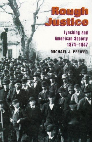 Rough Justice Lynching and American Society, 1874-1947  2006 9780252074059 Front Cover