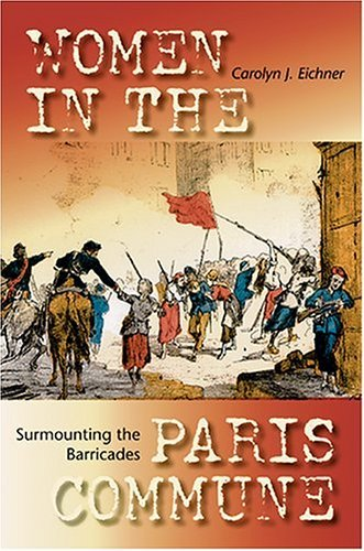 Surmounting the Barricades Women in the Paris Commune  2004 edition cover