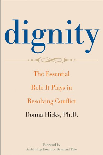 Dignity Its Essential Role in Resolving Conflict  2013 edition cover