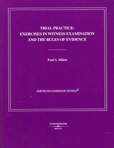 Trial Practice Exercises in Witness Examination and the Rules of Evidence  2005 edition cover