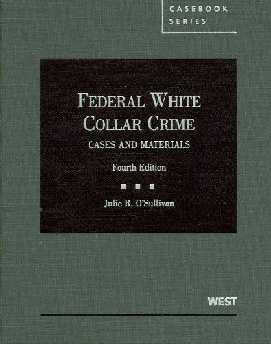 Federal White Collar Crime Cases and Materials, 4th Edition 4th 2009 (Revised) edition cover