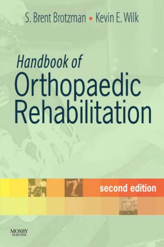 Handbook of Orthopaedic Rehabilitation  2nd 2007 (Revised) 9780323044059 Front Cover