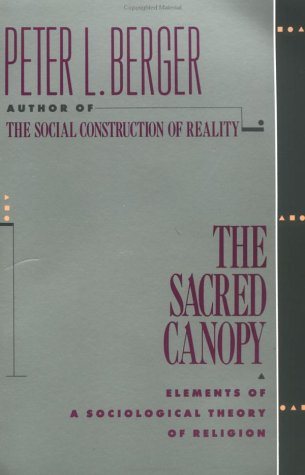 Sacred Canopy Elements of a Sociological Theory of Religion  1990 (Reprint) edition cover