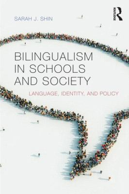 Bilingualism in Schools and Society Language, Identity, Policy  2013 edition cover