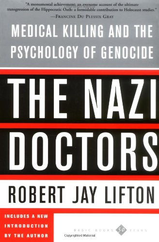 Nazi Doctors Medical Killing and the Psychology of Genocide N/A edition cover