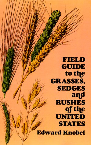 Field Guide to the Grasses, Sedges, and Rushes of the United States   1977 (Reprint) edition cover
