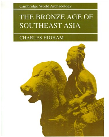 Bronze Age of Southeast Asia   1996 9780521565059 Front Cover