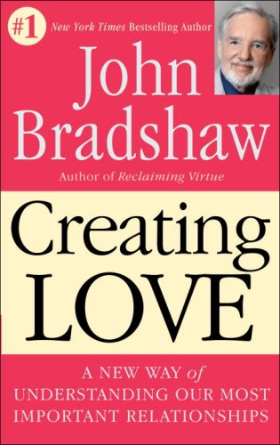 Creating Love A New Way of Understanding Our Most Important Relationships N/A 9780553373059 Front Cover