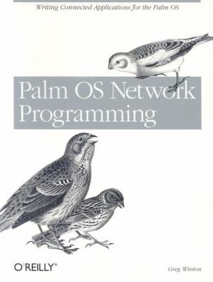 Palm OS Network Programming Writing Connected Applications for the Palm  2001 9780596000059 Front Cover