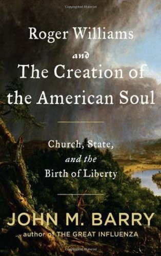 Roger Williams and the Creation of the American Soul Church, State and the Birtg of Liberty  2012 edition cover