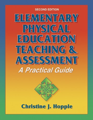 Elementary Physical Education Teaching and Assessment A Practical Guide 2nd 2005 (Revised) edition cover