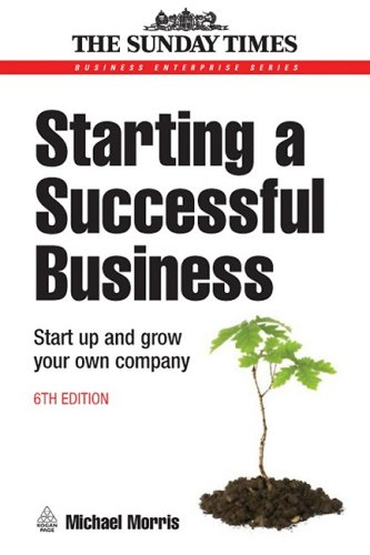 Starting a Successful Business Start up and Grow Your Own Company 6th 2008 (Revised) 9780749451059 Front Cover