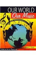 Our World Our Music  2nd (Revised) 9780757579059 Front Cover