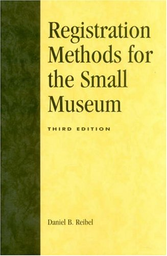 Registration Methods for the Small Museum  2nd 1997 (Revised) 9780761989059 Front Cover