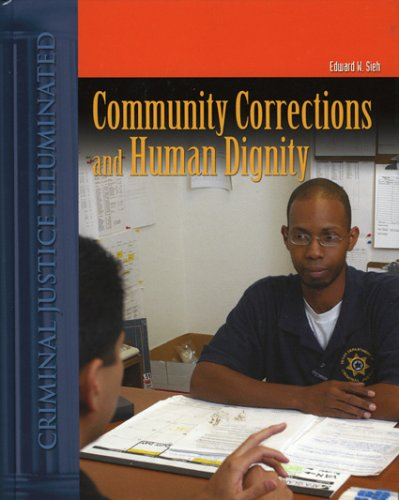 Community Corrections and Human Dignity   2006 edition cover