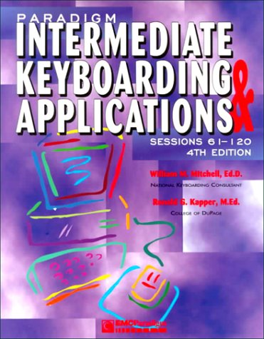 Paradigm Intermediate Keyboarding and Applications : Sessions 61-120, Easelback 4th 2000 9780763802059 Front Cover