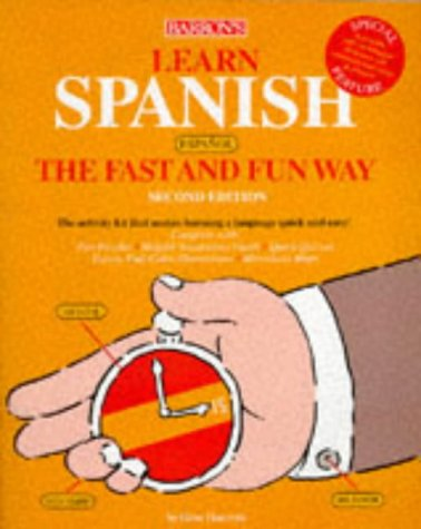 Learn Spanish the Fast and Fun Way Book 2nd 1997 9780764102059 Front Cover
