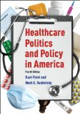 Healthcare Politics and Policy in America  4th 2014 (Revised) edition cover