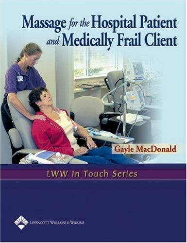 Massage for the Hospital Patient and Medically Frail Client   2005 edition cover
