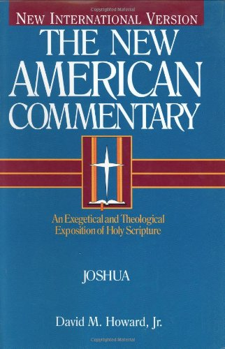 New American Commentary - Joshua An Exegetical and Theological Exposition of Holy Scripture  1998 edition cover
