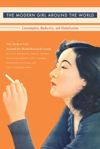 Modern Girl Around the World Consumption, Modernity, and Globalization  2008 edition cover