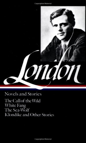 London - Novels and Stories The Call of the Wild; White Fang; the Sea-Wolf; Klondike and Other Stories  1982 edition cover