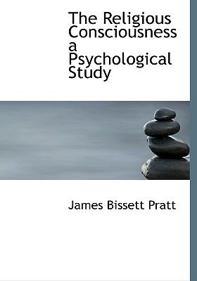 Religious Consciousness a Psychological Study N/A 9781113879059 Front Cover