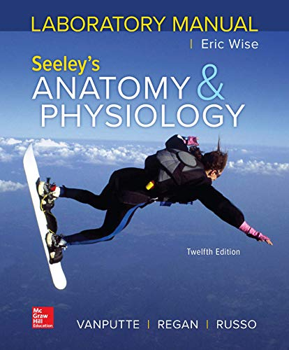 Laboratory Manual by Wise for Seeley's Anatomy and Physiology  12th 2020 9781260399059 Front Cover