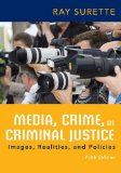 Media, Crime, and Criminal Justice:   2014 9781285459059 Front Cover