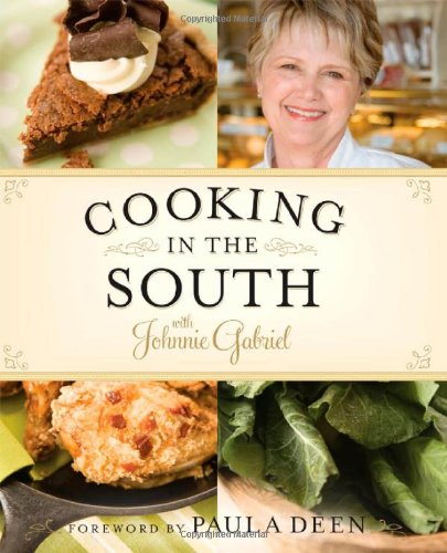 Cooking in the South with Johnnie Gabriel   2008 9781401604059 Front Cover