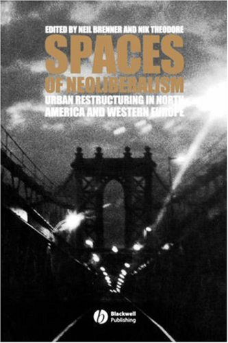 Spaces of Neoliberalism Urban Restructuring in North America and Western Europe  2002 edition cover
