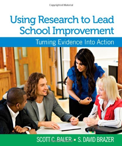 Using Research to Lead School Improvement Turning Evidence into Action  2012 edition cover