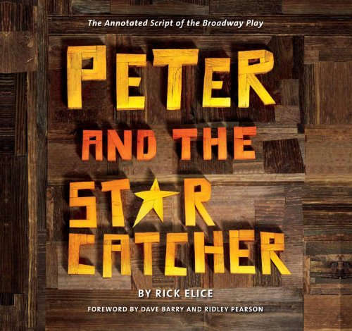 Peter and the Starcatcher (Introduction by Dave Barry and Ridley Pearson) The Annotated Script of the Broadway Play N/A edition cover