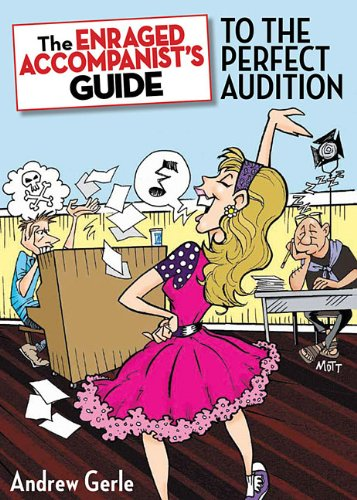 Enraged Accompanist's Guide to the Perfect Audition   2011 edition cover