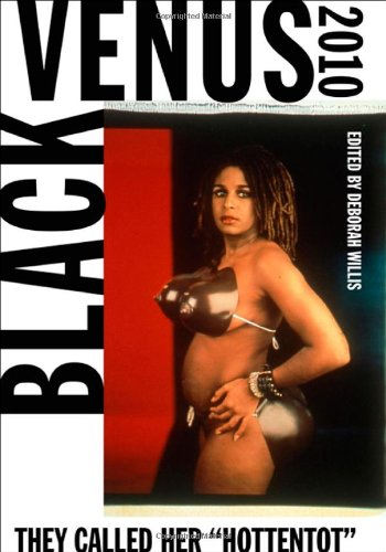 Black Venus 2010 They Called Her Hottentot  2010 edition cover