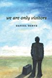 We Are Only Visitors  N/A 9781491030059 Front Cover