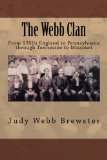 Webb Clan From 1350s England to Pennsylvania, Through Tennessee to Missouri N/A 9781492806059 Front Cover