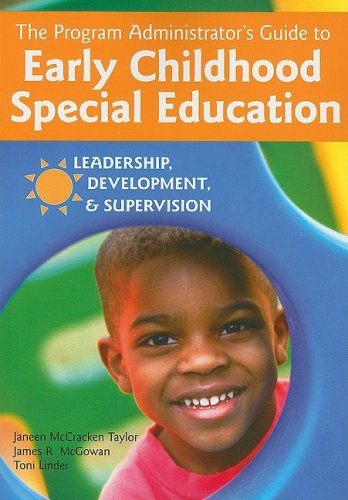Program Administrator's Guide to Early Childhood Special Education Leadership, Development, and Supervision  2009 edition cover