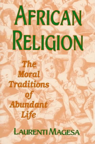 African Religion The Moral Traditions of Abundant Life  1997 edition cover