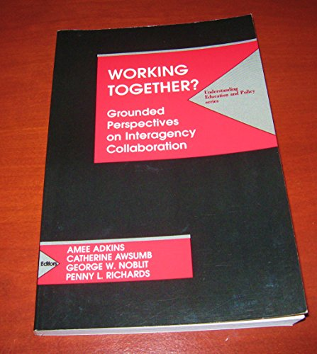 Working Together Grounded Perspectives on Interagency Collaboration  1999 9781572731059 Front Cover