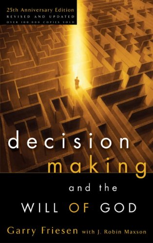 Decision Making and the Will of God A Biblical Alternative to the Traditional View 25th 1980 edition cover