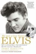 Me and a Guy Named Elvis My Lifelong Friendship with Elvis Presley  2008 9781592403059 Front Cover